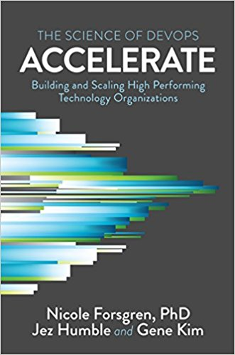 Accelerate- The Science of Lean Software and Devops- Building and Scaling High Performing Technology Organizations