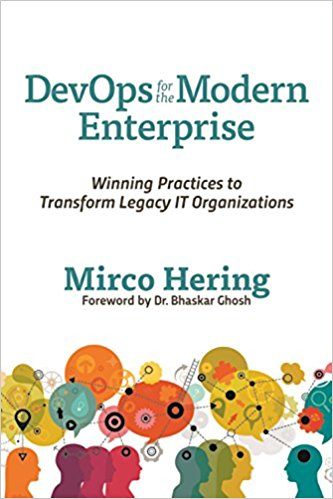 DevOps For The Modern Enterprise- Winning Practices to Transform Legacy IT Organizations
