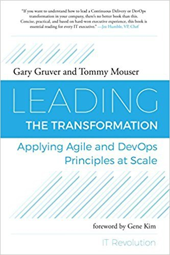 Leading the Transformation- Applying Agile and DevOps Principles at Scale